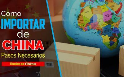 Cómo Importar De China: Pasos Necesarios 2019 Para Tener Éxito