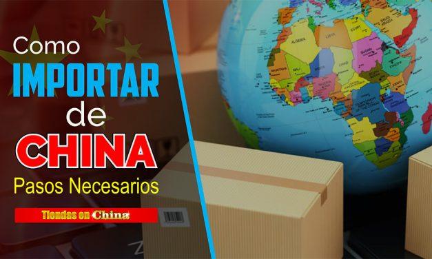 Cómo Importar De China: Pasos Necesarios 2020 Para Tener Éxito